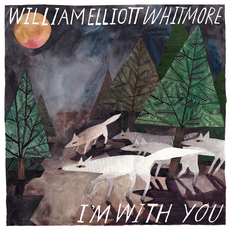 William Elliott Whitmore  -  I'm With You Image