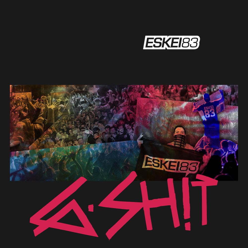 ESKEI83 - GSH!T [Going Hard / Future House Cloud] Image