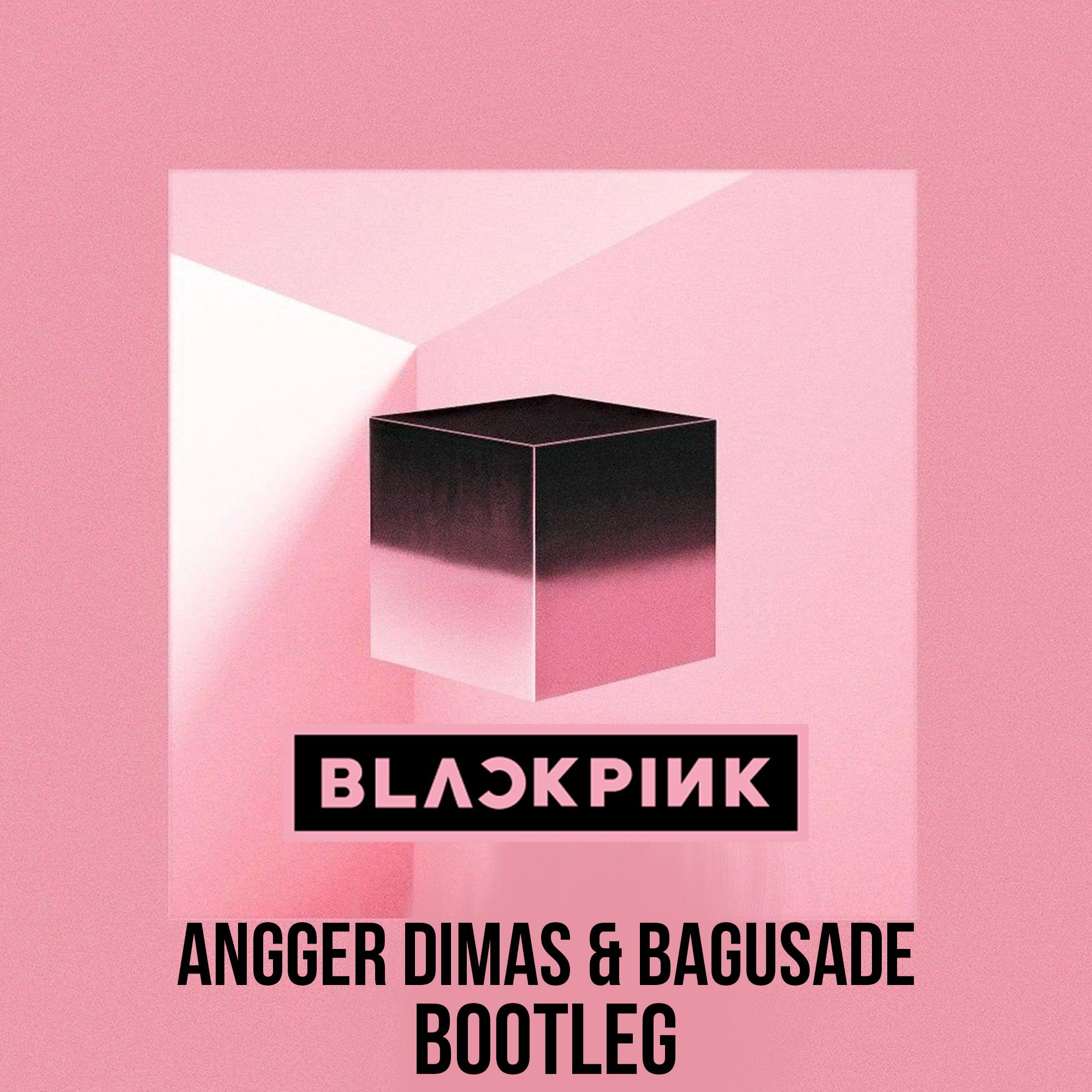 Blackpink - DDU DU DDU DU (Angger Dimas & Bagusade 4AM