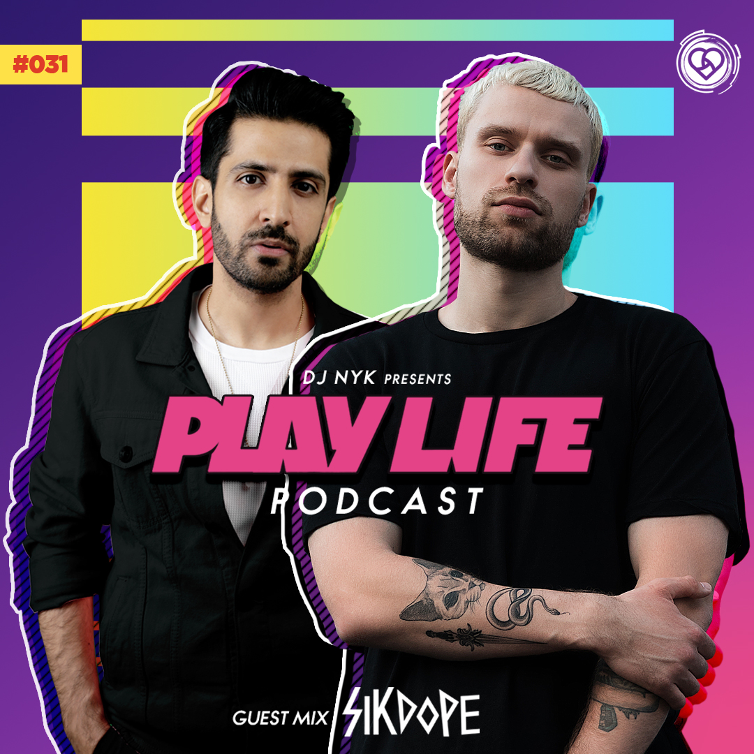 Play Life Podcast - Episode 031 with DJ NYK & Sikdope | Non Stop EDM 2020 Image