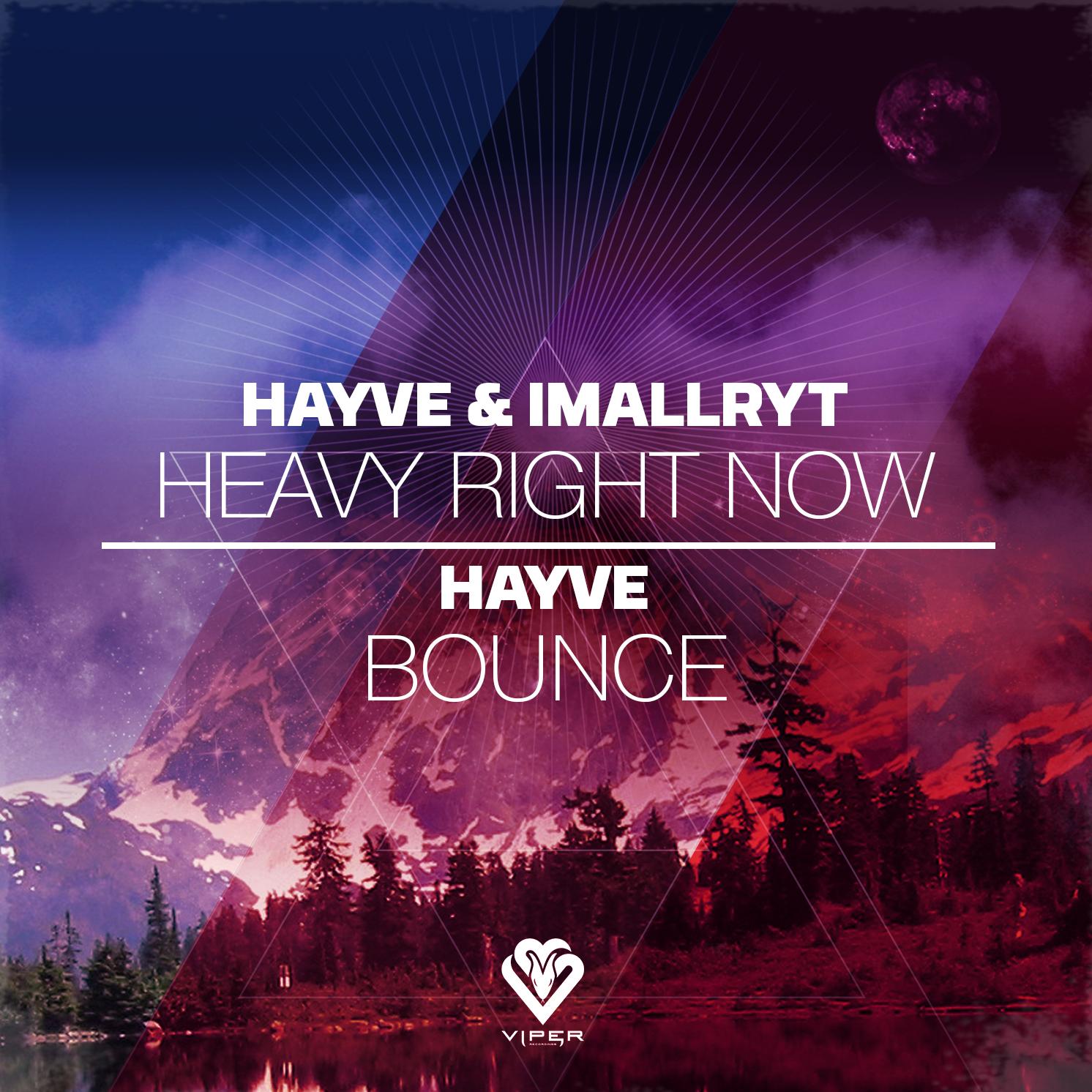 hayve & Imallryt - Heavy Right Now / Bounce Image