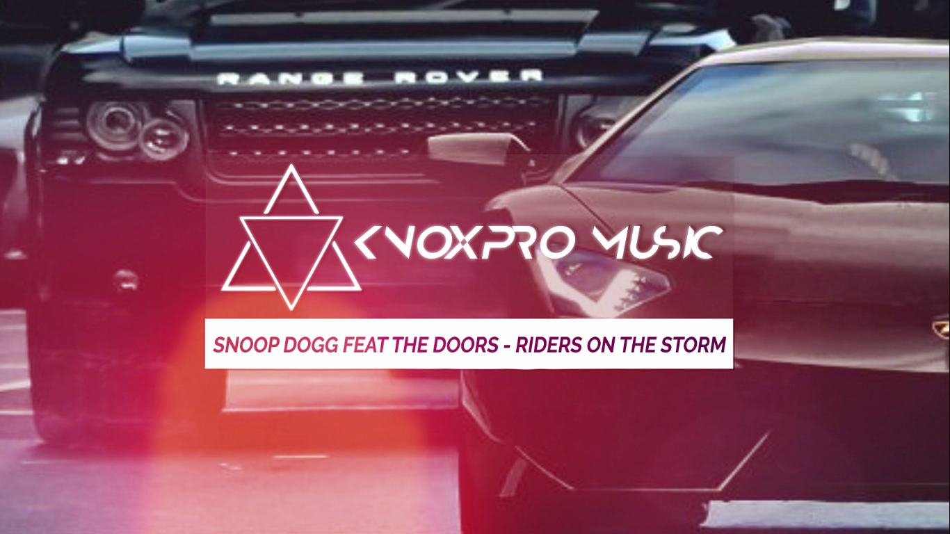 Snoop Dogg Feat The Doors Riders On The Storm Free Download By