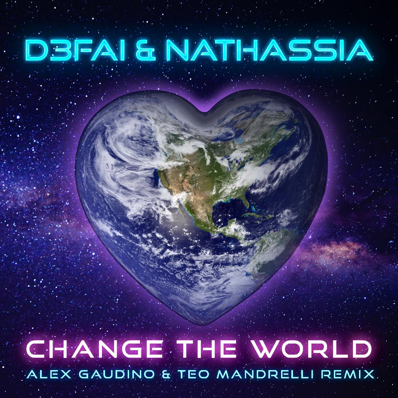 Change the World (Alex Gaudino & Teo Mandrelli Remix) Image