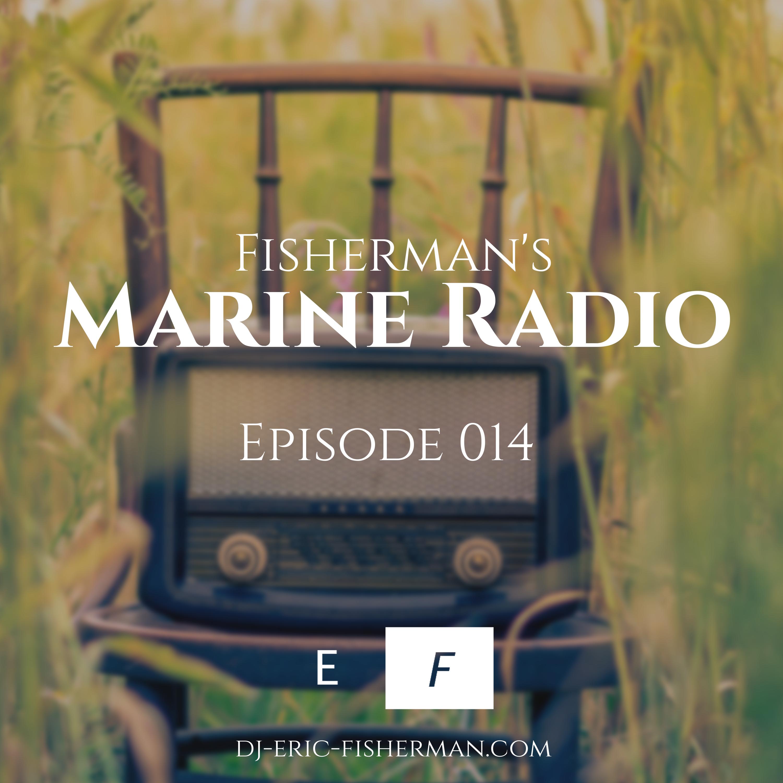Fisherman's Marine Radio: Fisherman's Marine Radio - Episode 014 #New Music Image