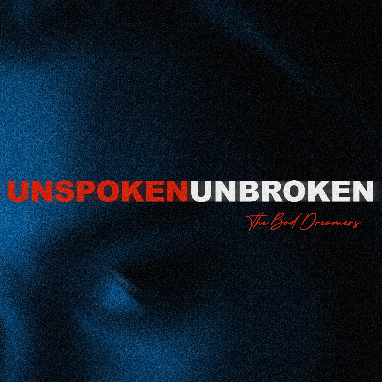 The Bad Dreamers - Unspoken, Unbroken (Single) Image