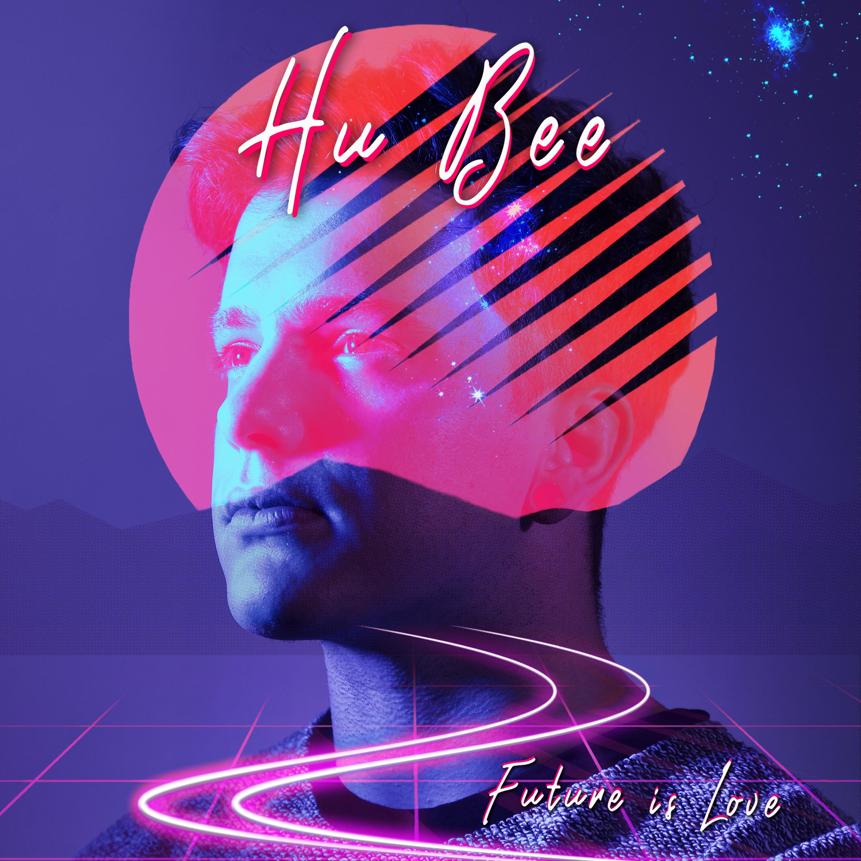 Hu Bee - Future is Love ( Full album )  Image