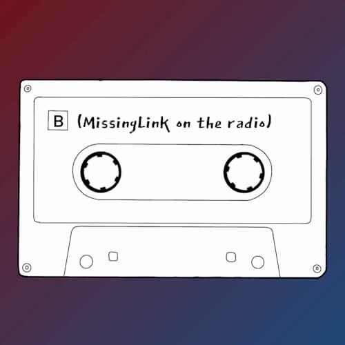 MissingLink on the radio Image