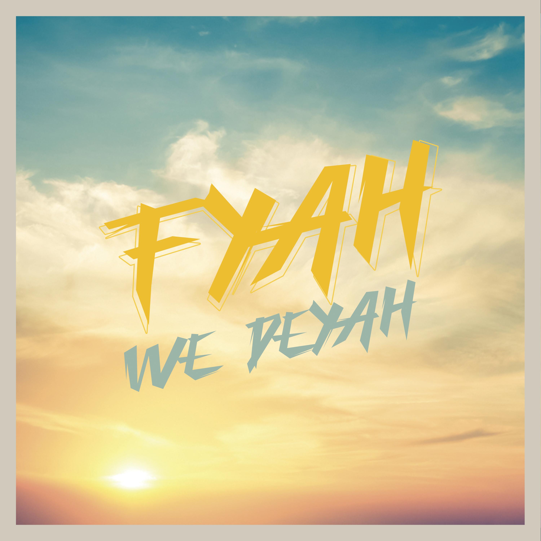 FYAH WE DEYAH Image