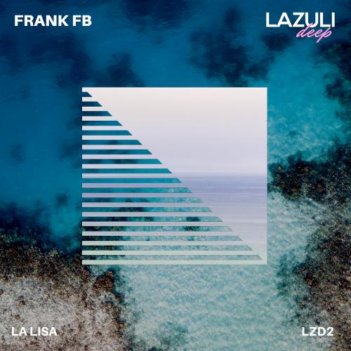 Frank FB La Lisa EP from Lazuli Deep  Image