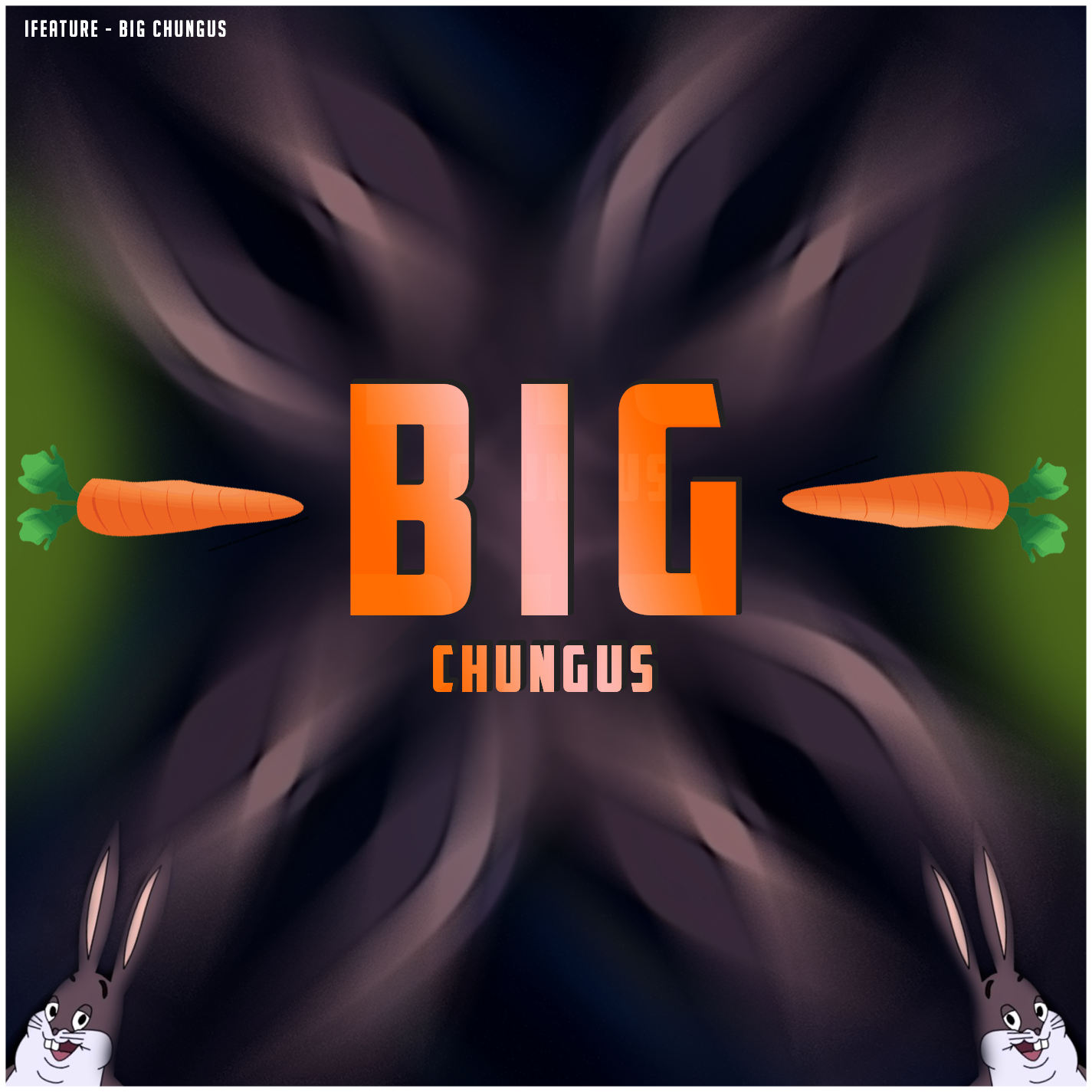 Big Chungus By Ifeature Free Download On Toneden