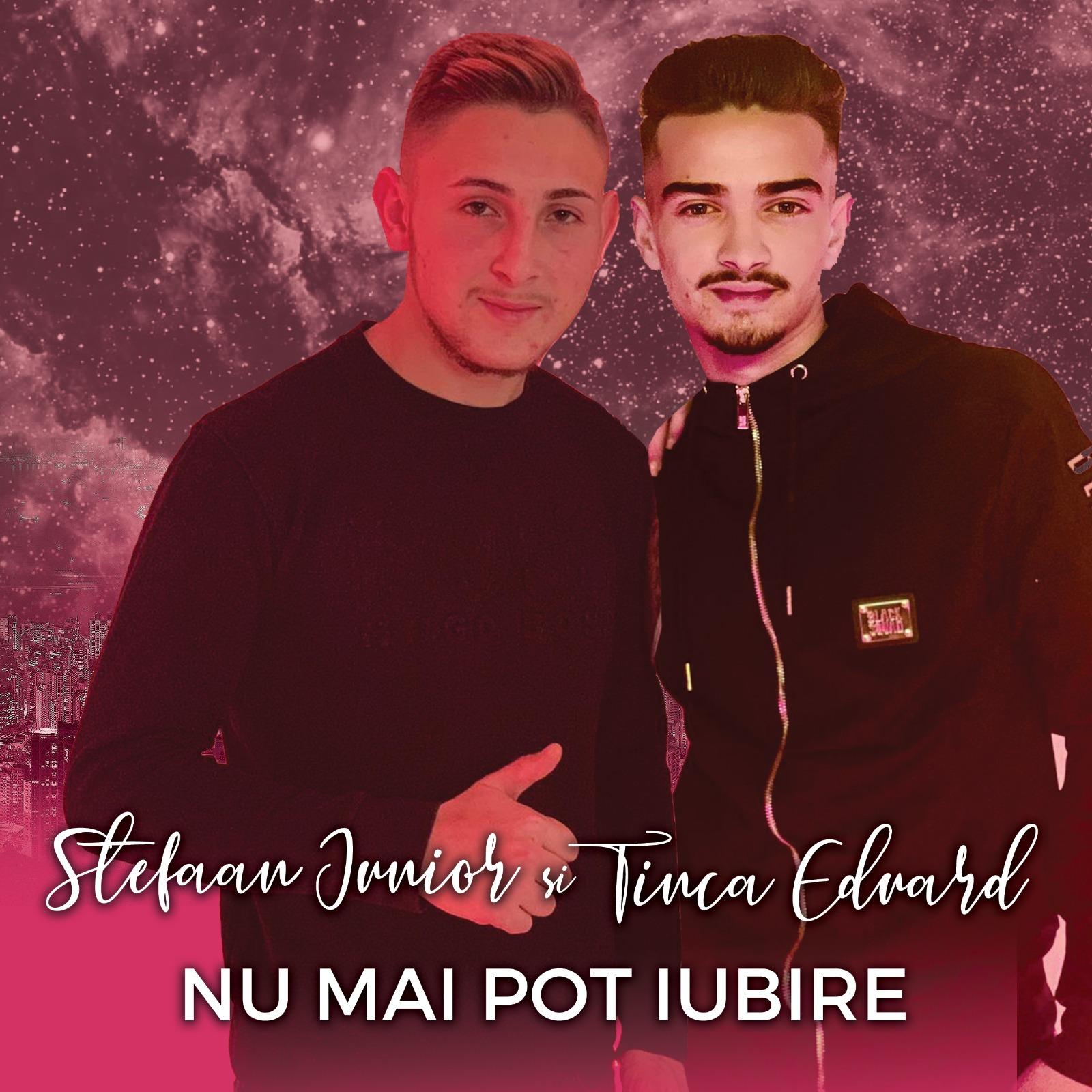 Stefaan Junnior feat. Tinca Eduard - Nu Mai Pot Iubire Image