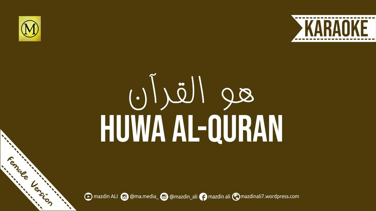 MP3 KARAOKE HUWA AL-QURAN - FEMALE VERSION (HD) by mazdinALI