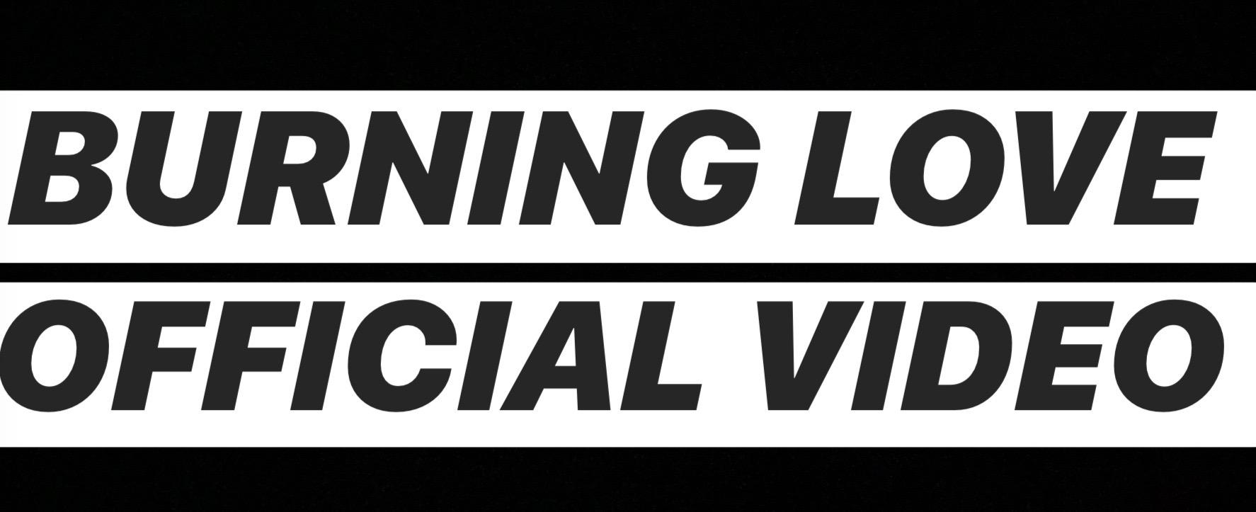 BURNING LOVE OFFICIAL MUSIC VIDEO Logo