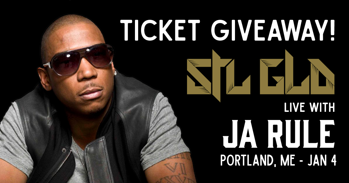 Win 2 Free Tickets to STL GLD Live with Ja Rule in Portland, ME