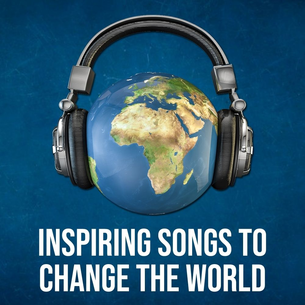 Inspiring Songs To Change The World Image