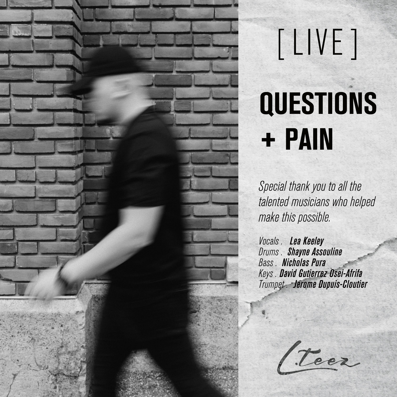 L.Teez - Questions + Pain [Live] Image
