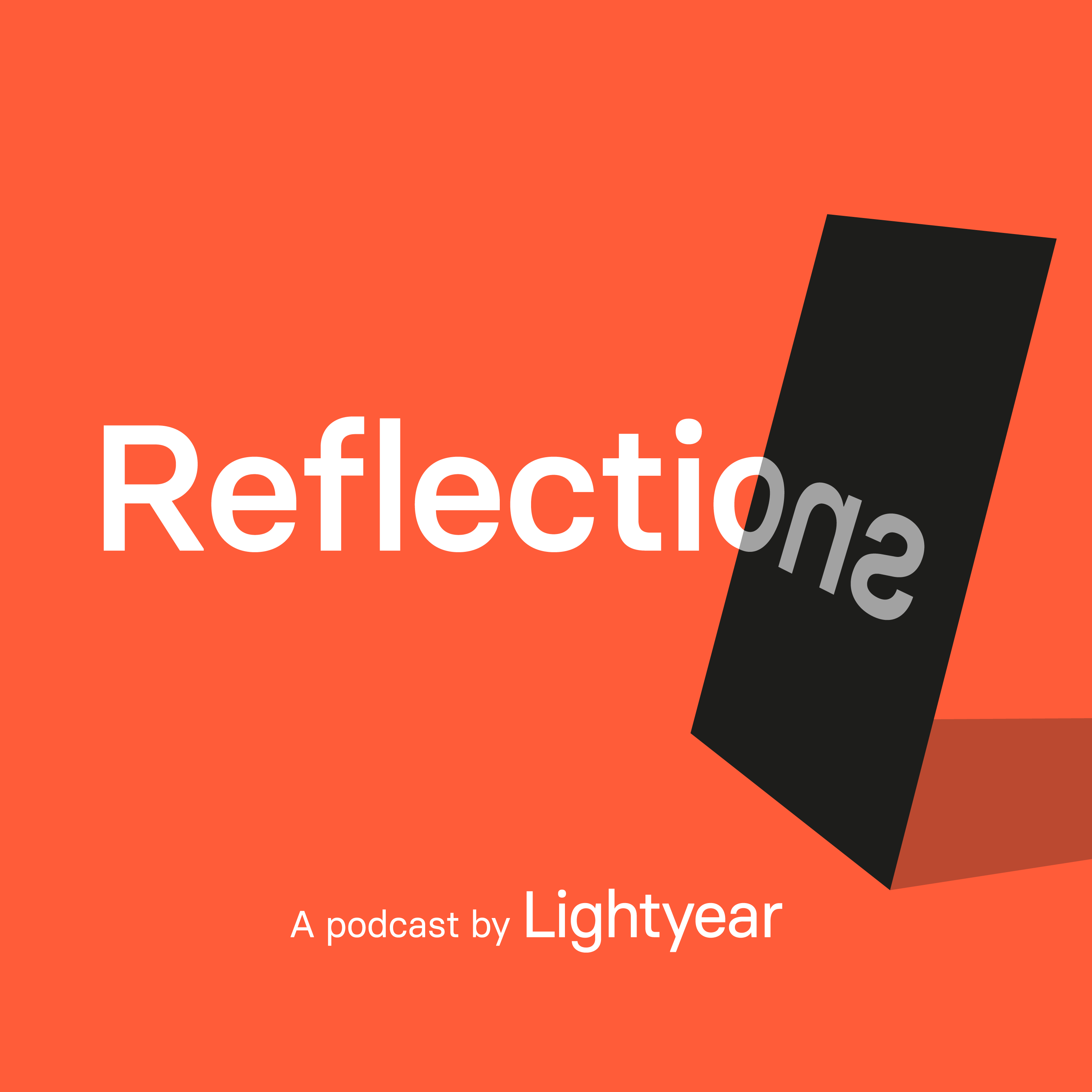 Reflections — A podcast by Lightyear Image