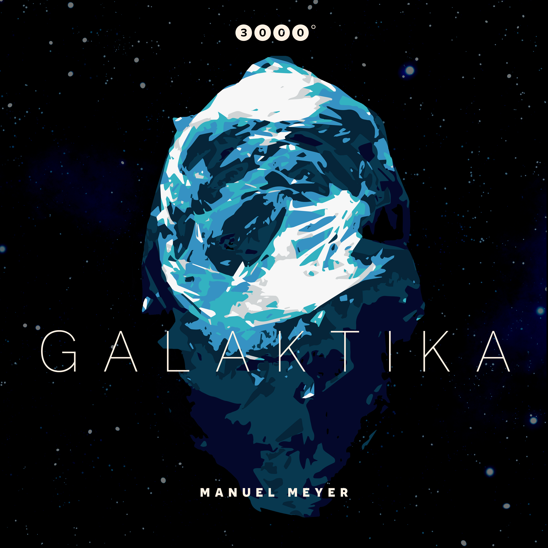 Manuel Meyer - Galaktika (3000Grad Comp4) Image
