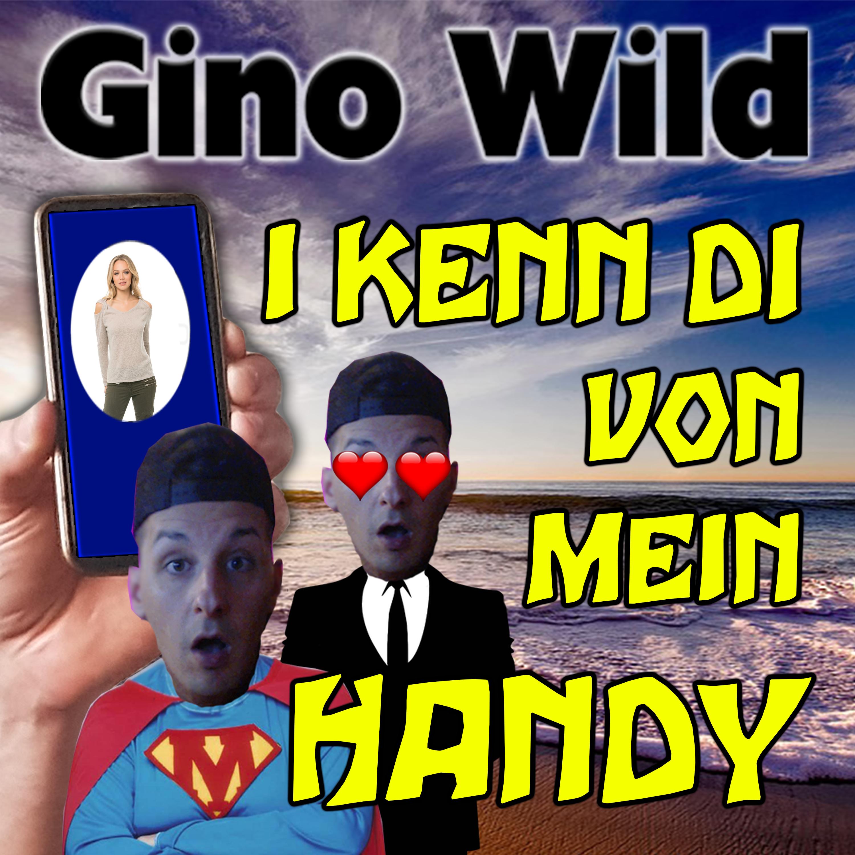 Gino Wild - i kenn di von mein Handy Image