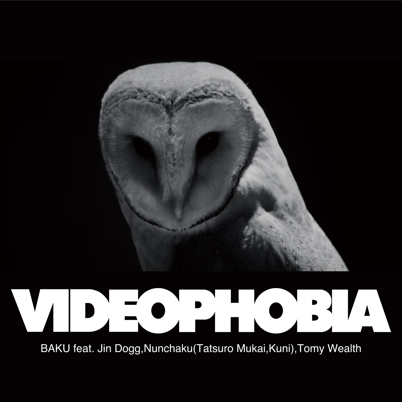 VIDEOPHOBIA feat. Jin Dogg, Nunchaku(Tatsuro Mukai, Kuni),Tomy Wealth Image