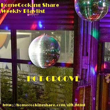 HomeCooking Share Weekly Playlist - Hot Groove Image