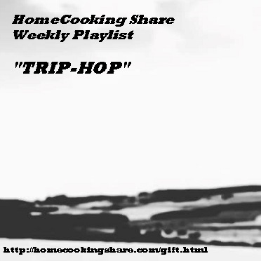 "HomeCooking Share Weekly Playlist 14/05 : ""Trip-Hop"" Image"