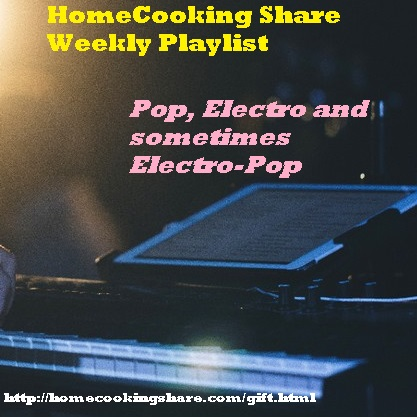 HomeCooking Share Weekly Playlist 21/05 : Pop, Electro and Sometimes Electro-Pop Image