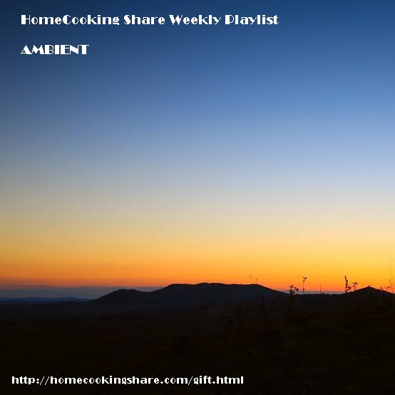 HomeCooking Share Weekly Playlist -  AMBIENT Image