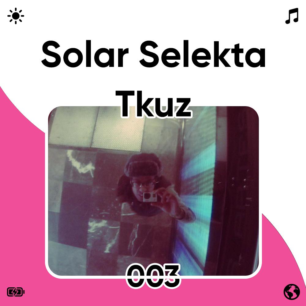 Solar Selekta 003 : Tkuz Image