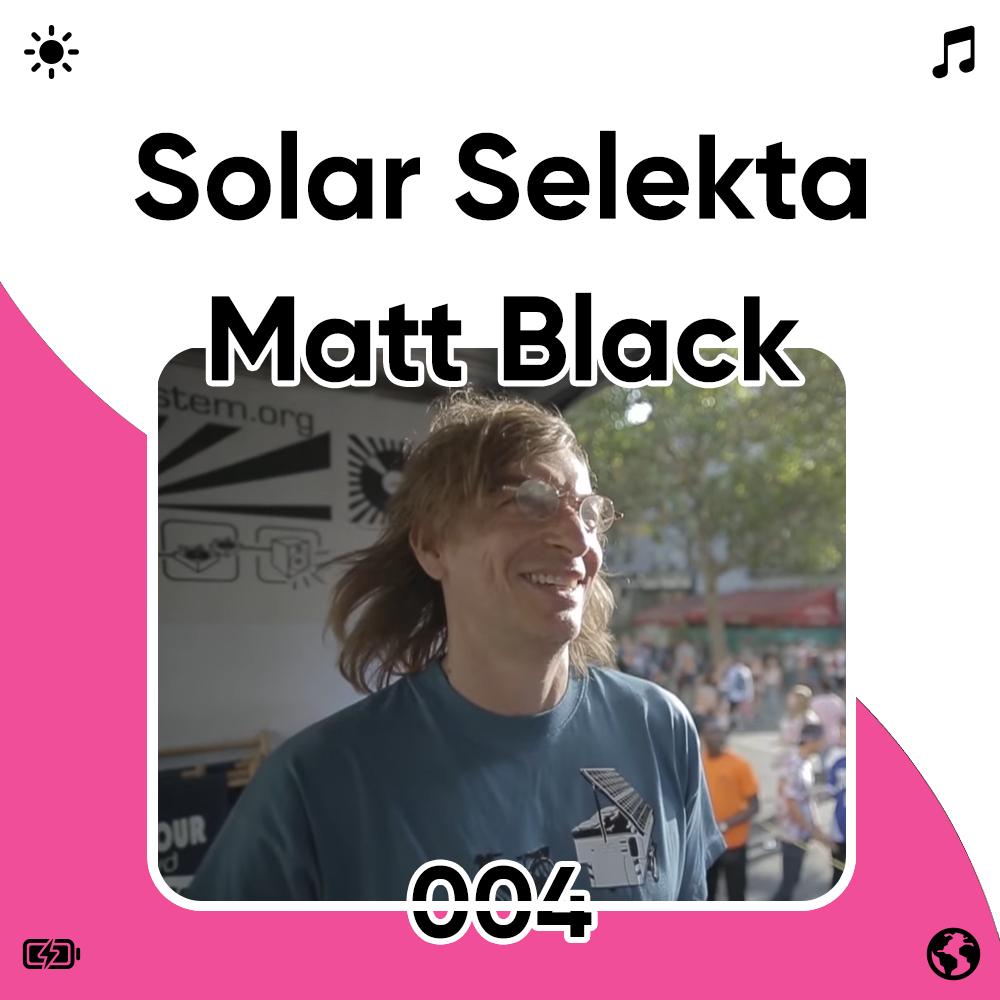 Solar Selekta 004 : Matt Black Image
