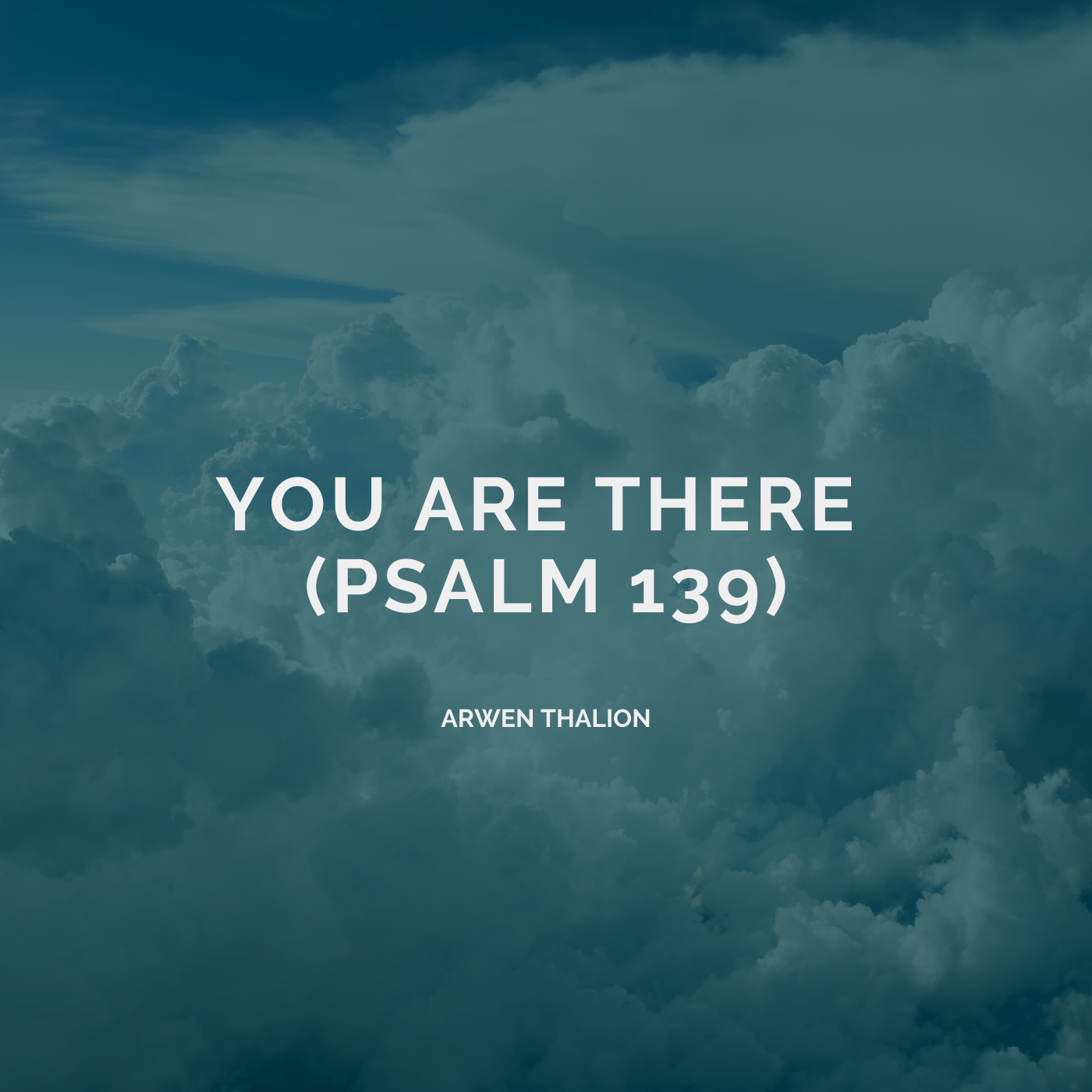 You Are There (Psalm 139) Image