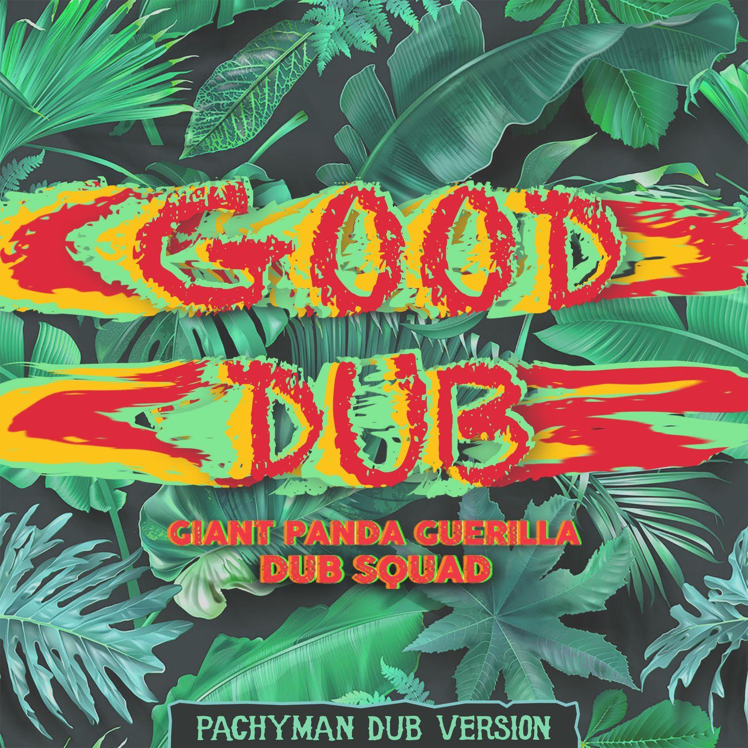 Good Dub Pachyman Dub Image