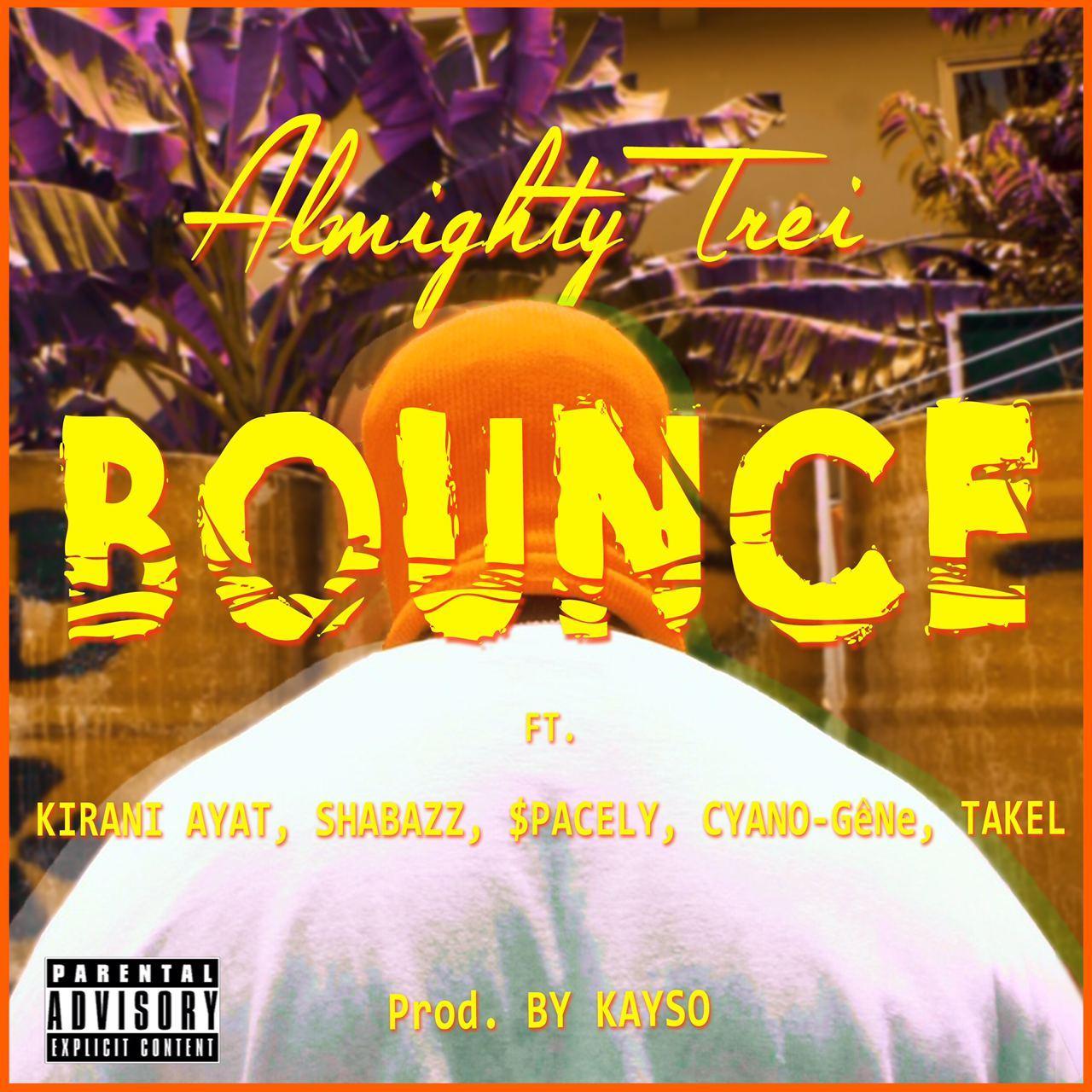 Bounce (feat. Kirani Ayat, Shabazz, $pacely, Cyano-Gene & Takel) Image