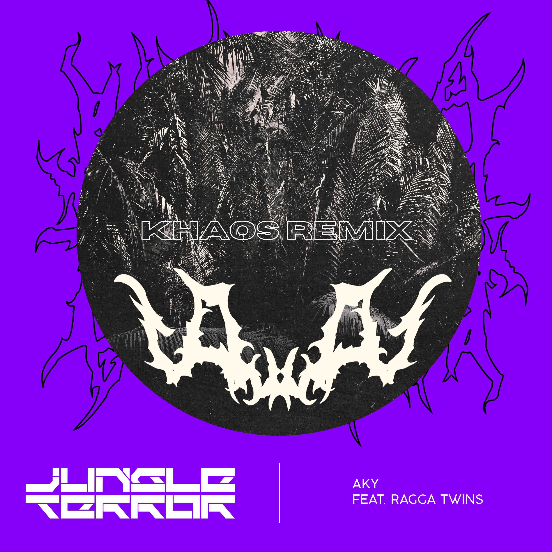 Aky - Jungle Terror (feat. Ragga Twins) [Khaos Remix] Image