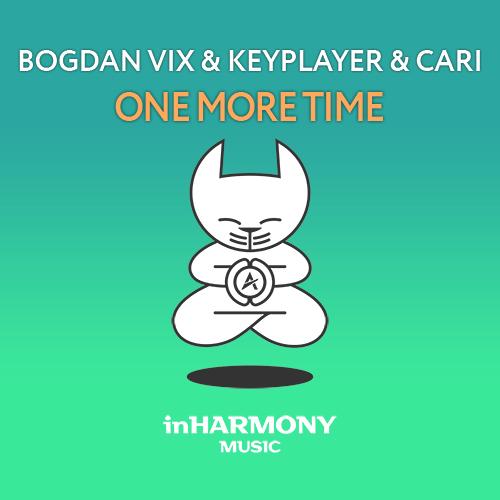 Bogdan Vix & KeyPlayer & Cari - One More Time  Image