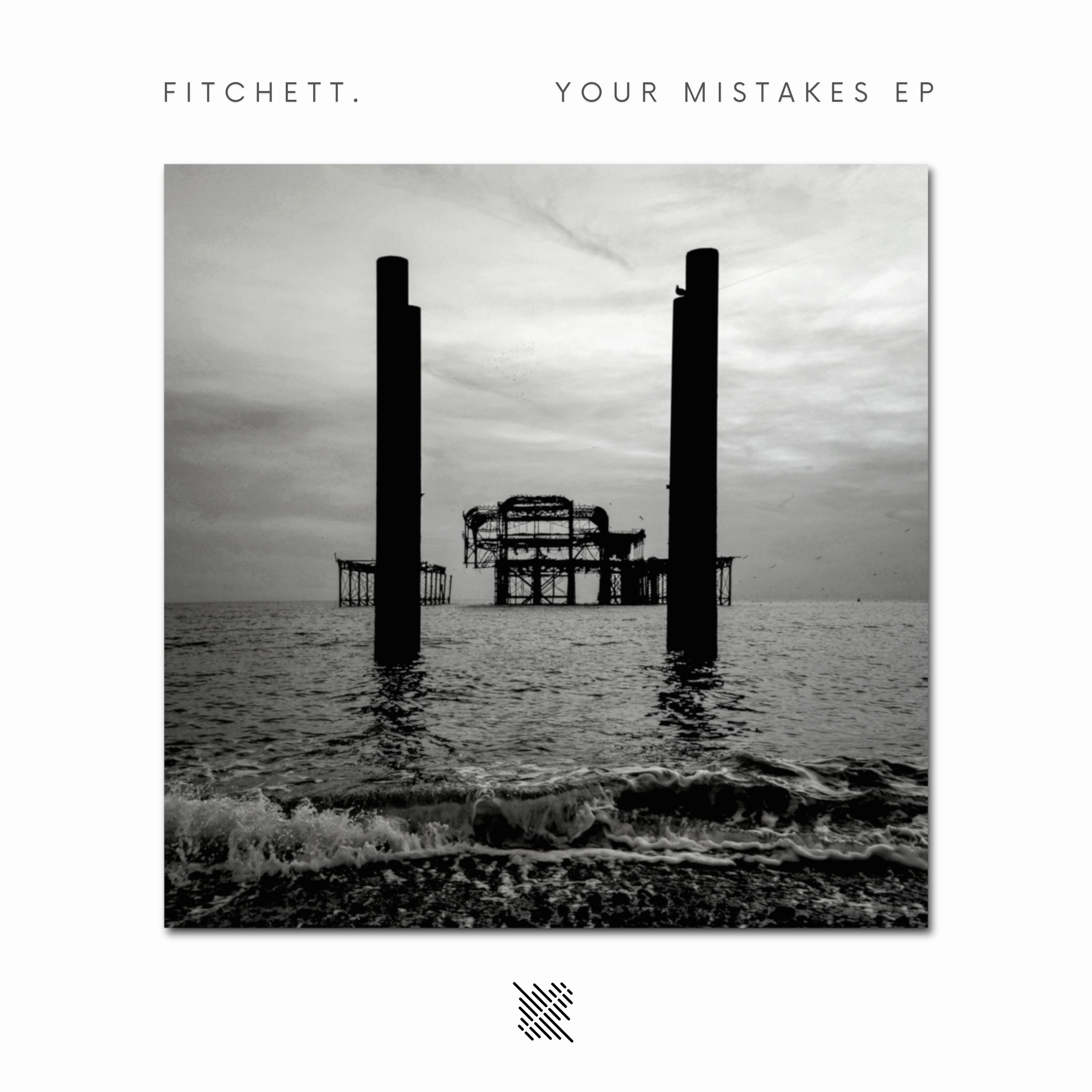 Fitchett. - Your Mistakes EP:  Out Now Image