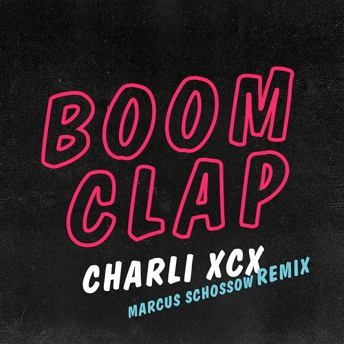 Charli XCX - Boom Clap (Marcus Schossow Remix) by Groove
