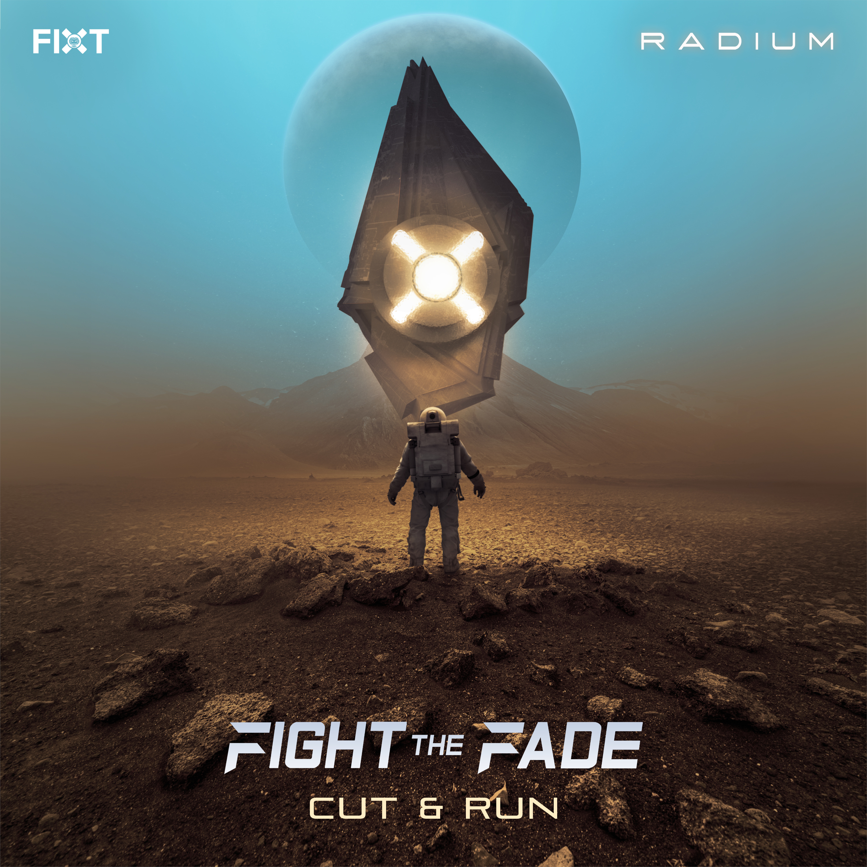 Fight The Fade - Cut & Run (Single) Image