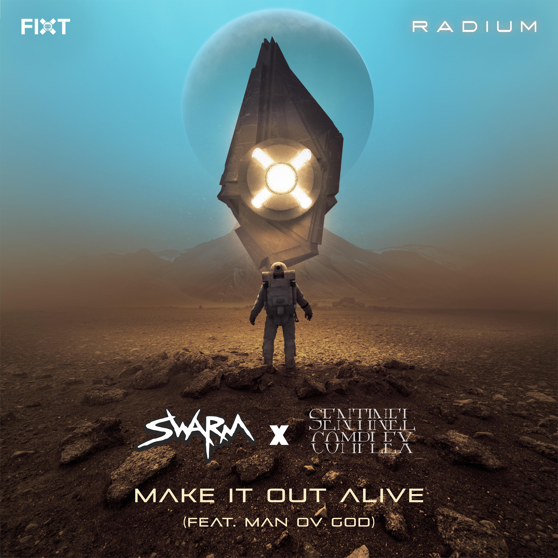 SWARM x Sentinel Complex - Make It Out Alive (feat. Man Ov God) [Single] Image