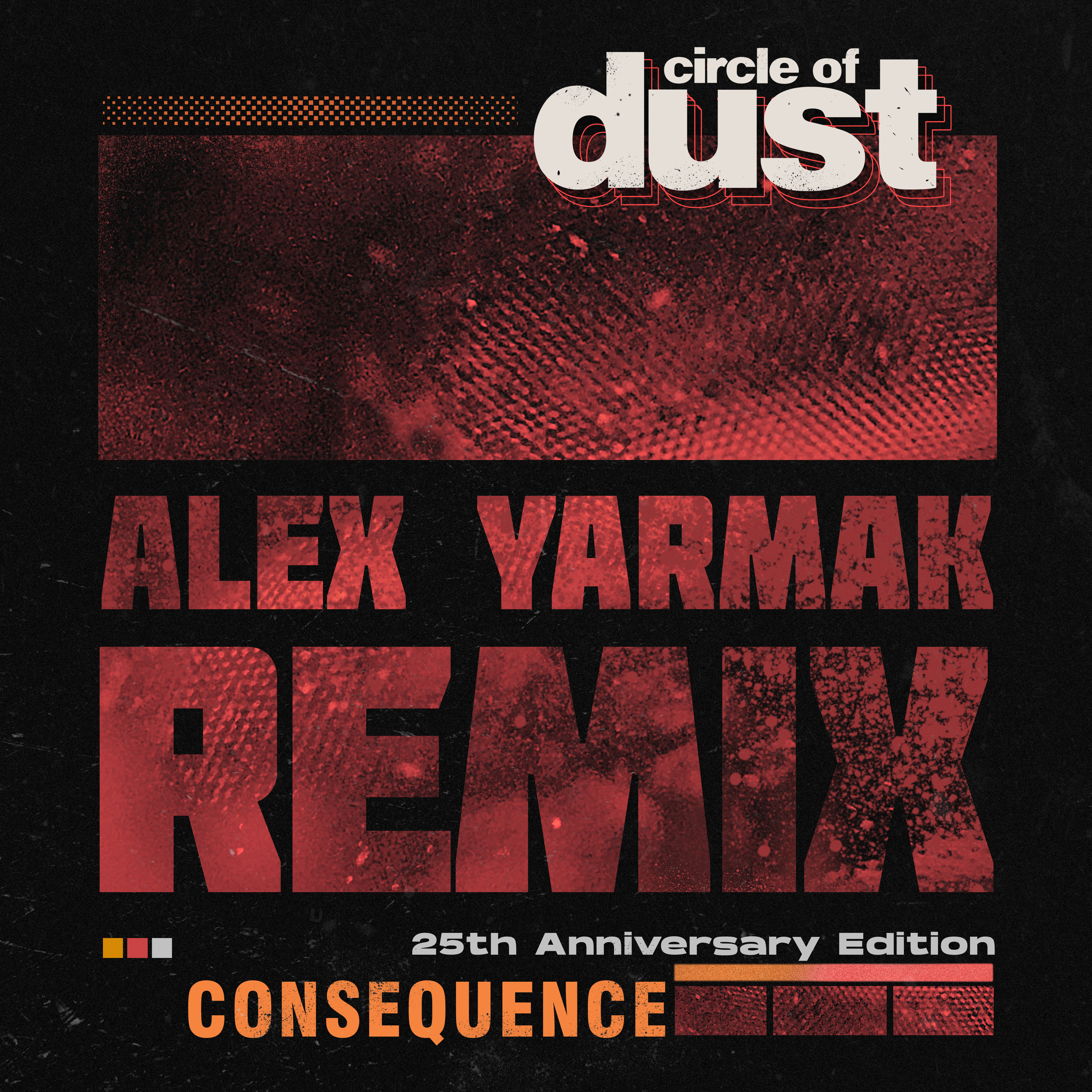Circle of Dust - Consequence (Alex Yarmak Remix) [Single] Image