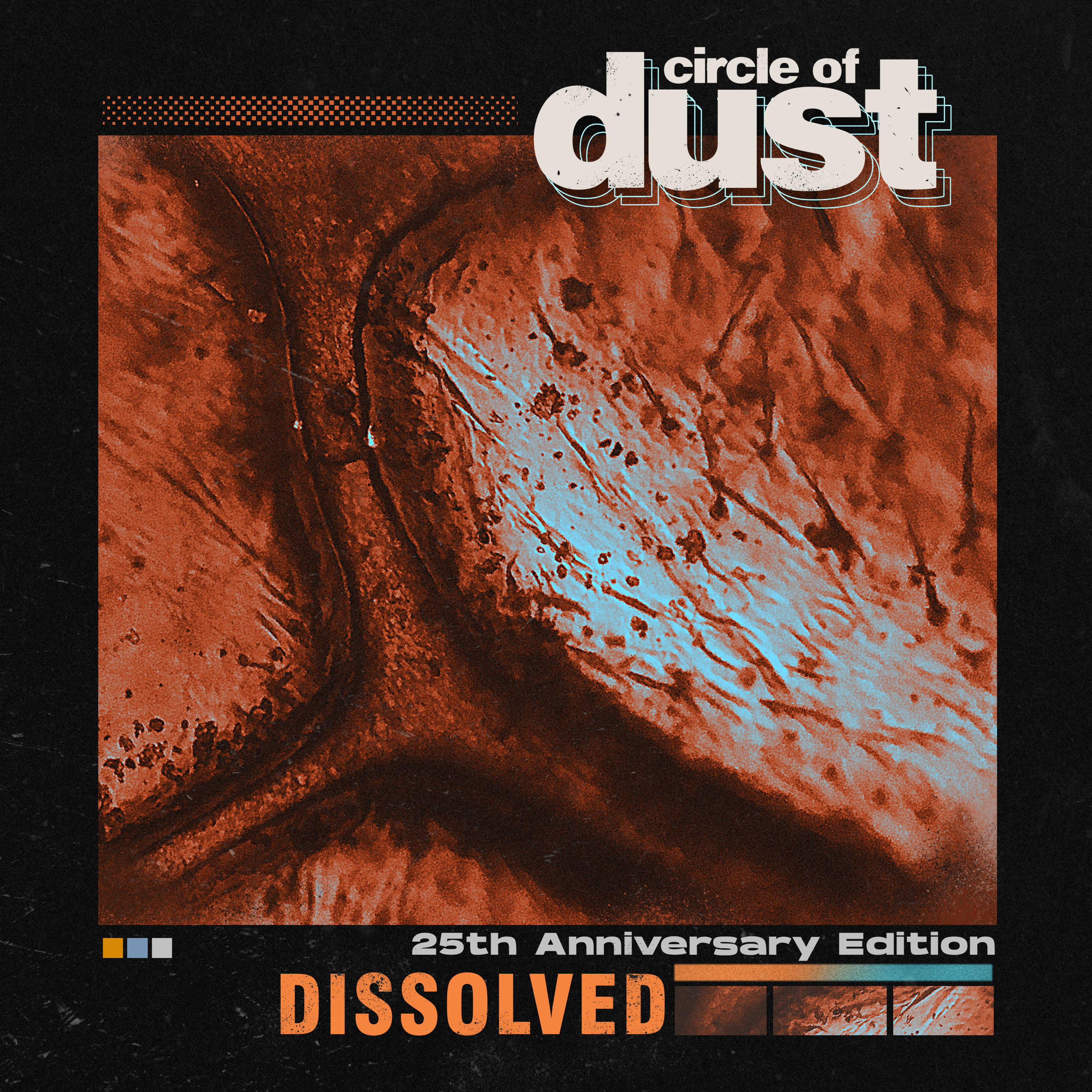 Circle of Dust - Dissolved (25th Anniversary Mix) [Single] Image