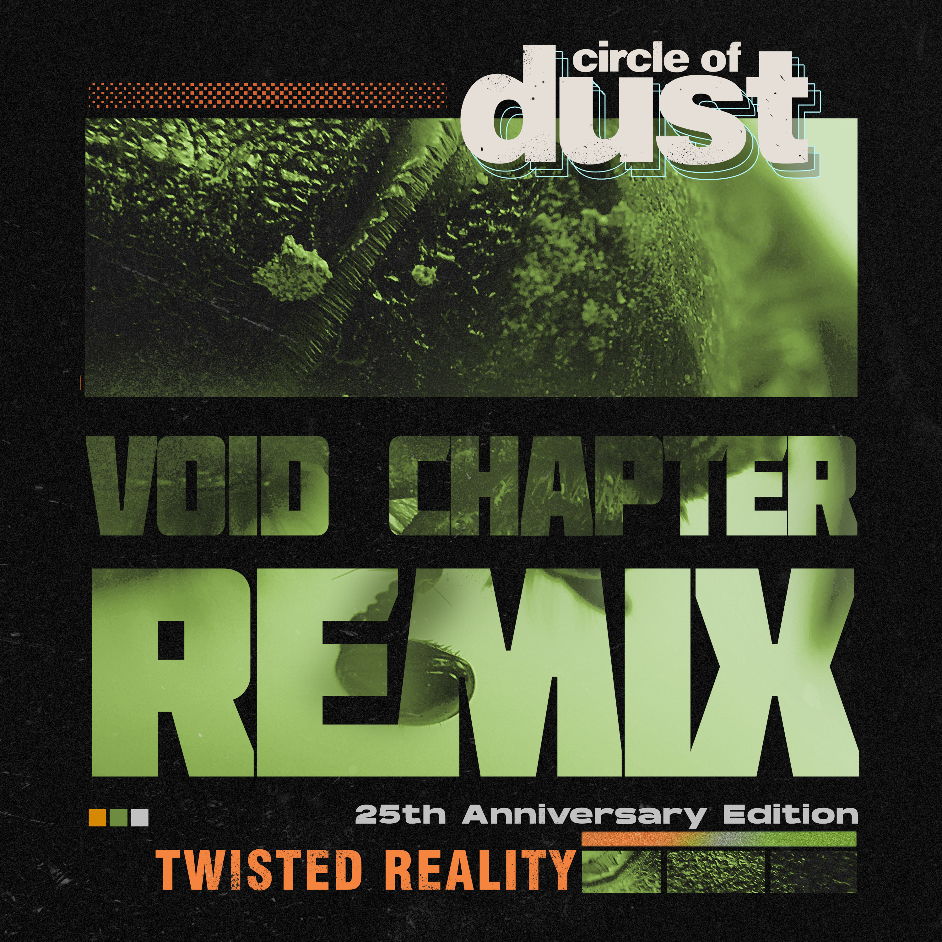 Circle of Dust - Twisted Reality (Void Chapter Remix) [Single] Image
